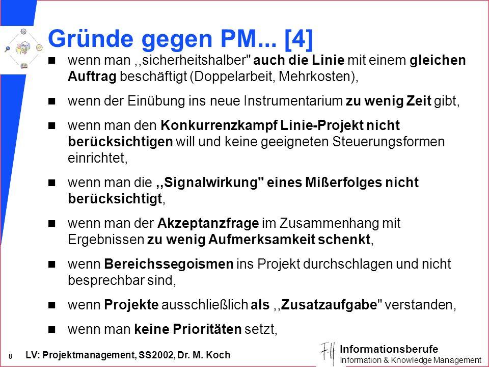 Gründe gegen PM... [4] wenn man ,,sicherheitshalber auch die Linie mit einem gleichen Auftrag beschäftigt (Doppelarbeit, Mehrkosten),